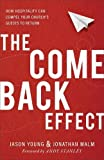 img - for The Come Back Effect: How Hospitality Can Compel Your Church's Guests to Return book / textbook / text book