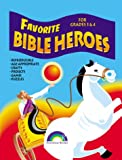 Favorite Bible Heroes, Mary R. Pearson and Pamela J. Kuhn, 0937282251