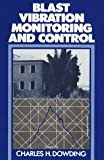 Blast Vibration Monitoring and Control, Dowding, Charles H., 0964431300