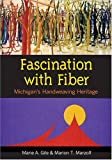 Fascination with Fiber, Marie A. Gile and Marion T. Marzolf, 0472031139