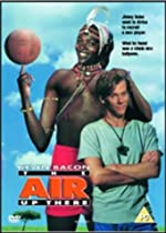 The Air Up There [Region 2]  Directed by Paul Michael Glaser