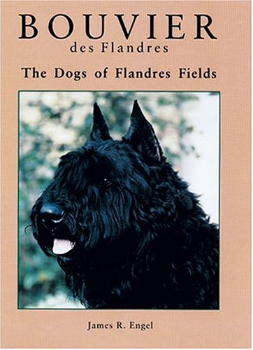 Bouvier Des Flanders: The Dogs of Flandres Fields