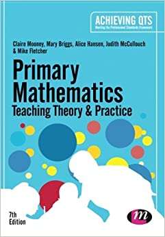 Book Primary Mathematics: Teaching Theory and Practice (Achieving QTS Series)