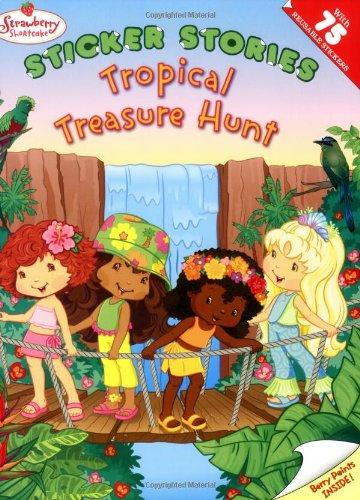 Tropical Treasure Hunt (Strawberry Shortcake) PDF Text fb2 ebook