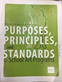 img - for Purposes, Principles, and Standards for School Art Programs book / textbook / text book