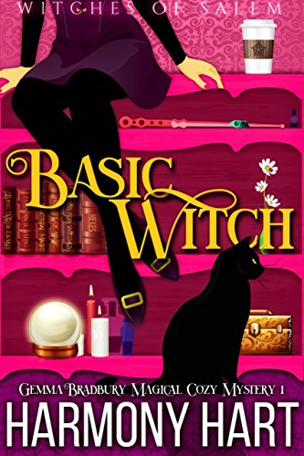Basic Witch: Witches of Salem (Gemma Bradbury Magical Cozy Mystery Book 1) by [Hart, Harmony]