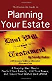 The Complete Guide to Planning Your Estate: A Step-by-Step Plan to Protect Your Assests, Limit Your Taxes, and Ensure Your Wishes are Fulfilled