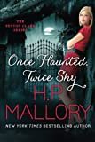Once Haunted, Twice Shy, H. P. Mallory, 1477824065
