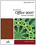 New Perspectives on Microsoft Office 2007, First Course, Windows XP Edition (Available Titles Skills Assessment Manager (SAM) - Office 2007)