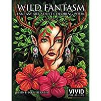 Wild Fantasm - Fantasy Art Adult Coloring Book