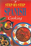 Step-by-Step Spanish Cooking, Whitecap Books Staff, 155110282X