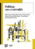 Políticas sobre el cannabis (Biblioteca de La Salud) (Spanish Edition)