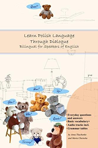 Learn Polish Language Through Dialogue: Bilingual for Speakers of English (Graded Polish Readers Book (Polish Track)