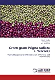img - for Green gram (Vigna radiata L. Wilczek): Varietal Response to Different Levels of Fertility and Biofertilizers by Ashok Shelke (2012-07-20) book / textbook / text book