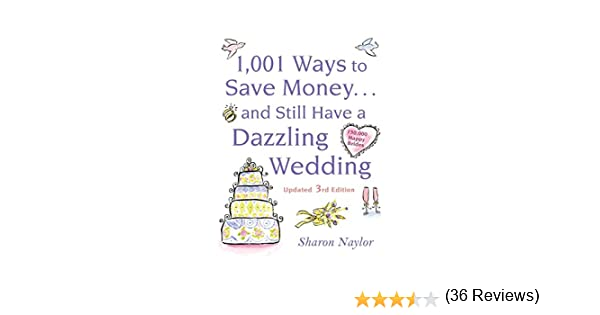 1001 Ways To Save Money . . . and Still Have a Dazzling Wedding ...