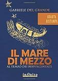 Il mare di mezzo. Al tempo dei respingimenti by Gabriele Del Grande (2010-01-27)