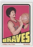 Fred Hilton COMC REVIEWED Good to VG-EX (Basketball Card) 1972-73 Topps #23