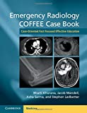 img - for Emergency Radiology COFFEE Case Book: Case-Oriented Fast Focused Effective Education book / textbook / text book