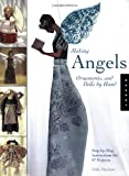 Making Angels, Ornaments, and Dolls by Hand, Holly Harrison, 1592531474