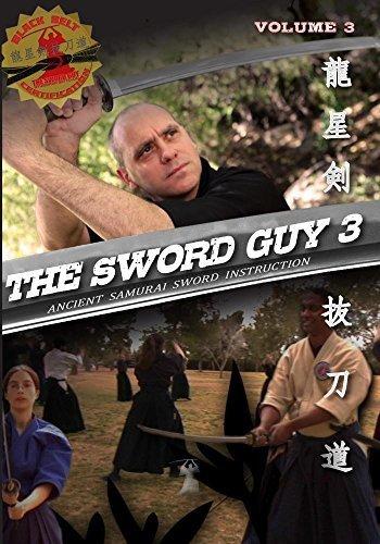 (Volume 3 - The Sword Guy - Samurai Swords Traditional Katana Instruction by Shihan John McGraugh)