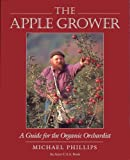 The Apple Grower, Michael Phillips, 1890132047