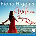 Wife on the Run Audiobook by Fiona Higgins Narrated by Tracy Mann