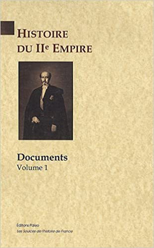 Livre gratuits Histoire du second Empire : Volume 1, Documents epub pdf