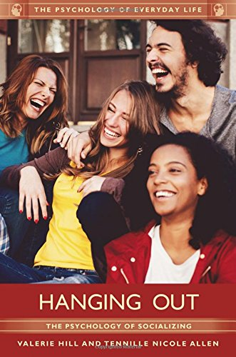 Hanging Blu (Hanging Out: The Psychology of Socializing (The Psychology of Everyday Life))