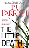 The Little Death, P. J. Parrish, 1416525890