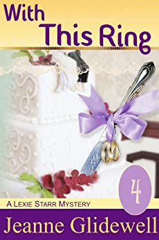 With This Ring (A Lexie Starr Mystery, Book 4) by [Glidewell, Jeanne]