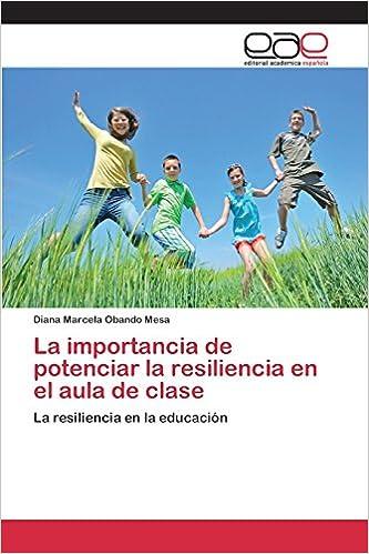Descargar ebook desde google book mac La importancia de potenciar la resiliencia en el aula de clase PDF iBook 3659101818