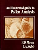 An Illustrated Guide to Pollen Analysis, P. D. Moore and J. A. Webb, 0470992182