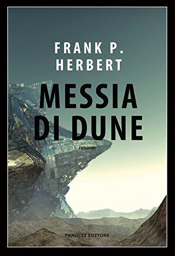 Messia di Dune. Il ciclo di Dune