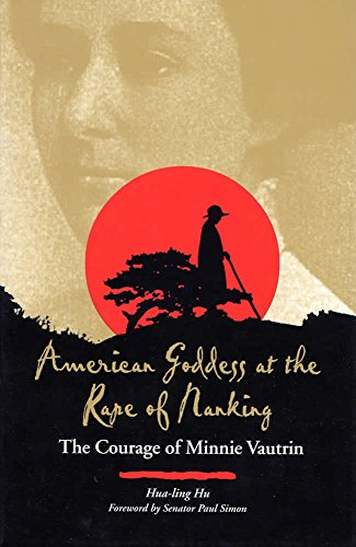 American Goddess at the Rape of Nanking: The Courage of Minnie Vautrin