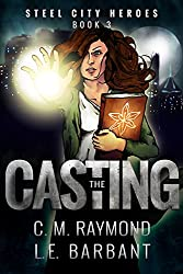 The Casting (Steel City Heroes Book 3)
