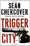 Trigger City, Sean Chercover, 0061128694