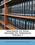 Samlinger Til Jydsk Historie Og Topografi, Jydske Historisk-Topografiske Selskab, 1148354506