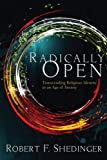 Radically Open, Robert F. Shedinger, 1620320428