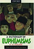 A Dictionary of Euphemisms, R. W. Holder, 0198692757