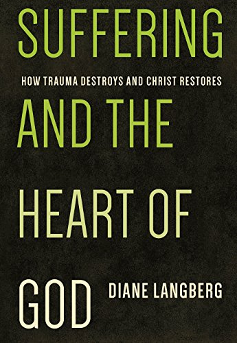 Suffering and the heart of god how trauma destroys and christ suffering and the heart of god how trauma destroys and christ restores by langberg fandeluxe Image collections