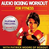Audio Boxing Workout for Fitness: Platinum Pro Level, Round 1