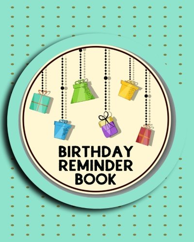 Birthday Reminder Book: Personal Calendar Of Important Celebrations Plus Gift And Card Log (Perpetual Event Calendars)(V1)