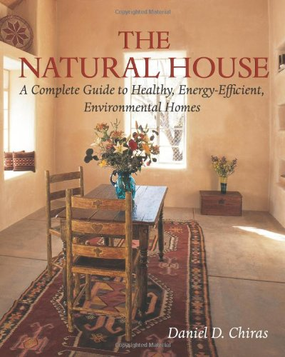 The Natural House: A Complete Guide to Healthy, Energy-Efficient, Environmental Homes by Brand: Chelsea Green