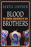 img - for Blood Brothers: The Criminal Underworld of Asia book / textbook / text book