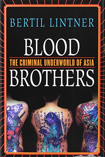 Blood Brothers: The Criminal Underworld of Asia