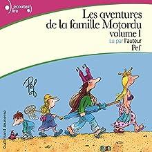 Les aventures de la famille Motordu   Livre audio Auteur(s) :  Pef Narrateur(s) :  Pef