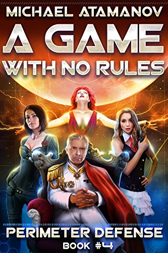 A Game With No Rules (Perimeter Defense Book #4) LitRPG Series