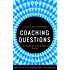Coaching Questions: Powerful Coaching Questions WorkBook (Question Lists and Work Forms Included) (coaching conversations, Coaching Books,coaching strategies,coaching workbooks, coaching habit)