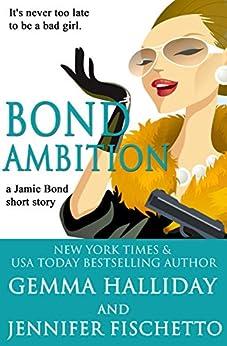 Bond Ambition: a Jamie Bond Mysteries short story by [Halliday, Gemma, Fischetto, Jennifer]