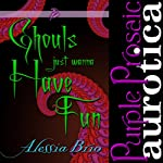 Ghouls Just Wanna Have Fun | Alessia Brio